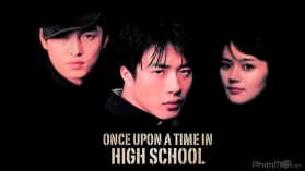 Một Thời Học Sinh -Once Upon a Time in High School